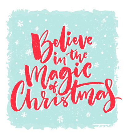 Christmas card design. Believe in the magic of Christmas. Inspirational xmas quote. Red brush calligraphy text on blue background with snowflakes Illustration
