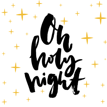 holy night: Oh holy night. Christmas card design. Brush calligraphy, black words on white background.