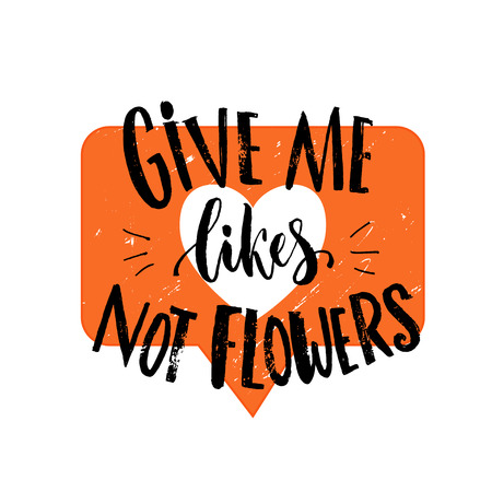 likes: Give me likes, not flowers. Funny quote about likes at social media and relationship. Joke saying at orange heart symbol Illustration