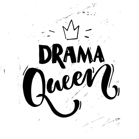 hysterics: Drama queen saying. Typography poster, sticker design, apparel print. Black vector text at white grunge background Illustration
