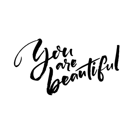 You are beautiful. Positive saying, handwritten quote at white background.
