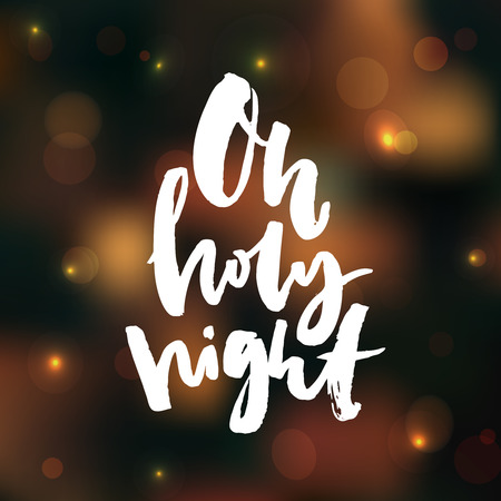 bokeh background: Oh holy night. Inspirational Christmas saying on dark bokeh background.