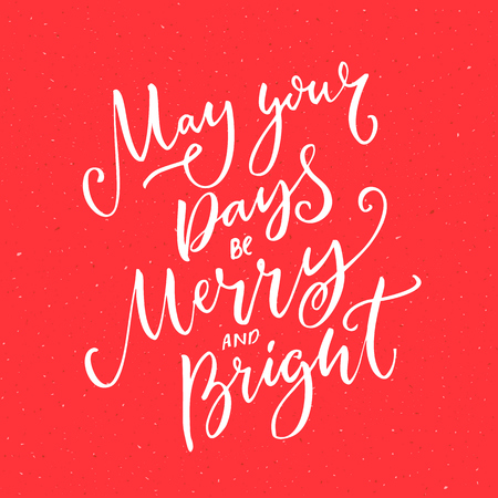 May your days be merry and bright. Christmas greeting card with brush calligraphy at red background. Typography designs for cards and gift tags.