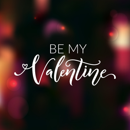 confession: Be my Valentine. Greeting card for valentines day. Love confession, modern calligraphy. Vector saying at dark red blur background