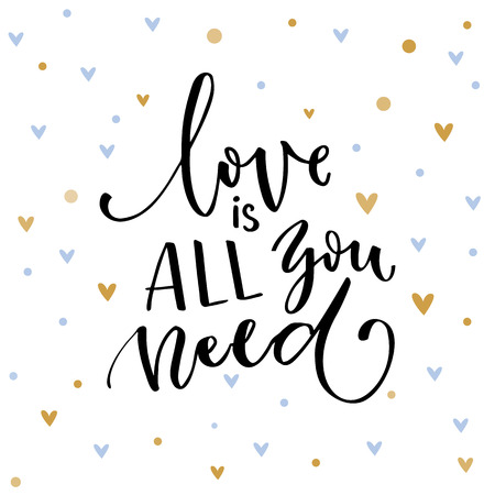about you: Love is all you need. Inspirational quote about love. Typography card with black words and golden hearts at white background