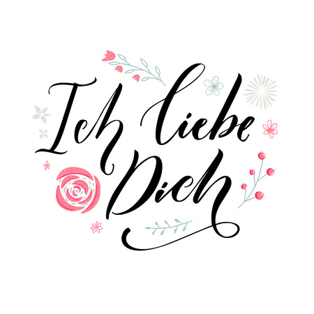 Ich liebe dich. I love you in German language. Love quote. Typography with hand drawn pink flowers. Valentines day card vector design.