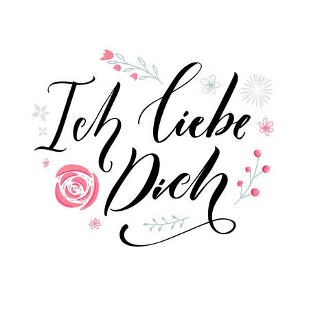 Ich liebe dich. Te amo en idioma alemán. Cita de amor. Tipografía con dibujado a mano las flores de color rosa. Tarjeta de San Valentín día de diseño vectorial.