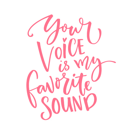 Your voice is my favorite sound. Love quote for Valentines day card. Modern calligraphy isolated on white background Stock Photo