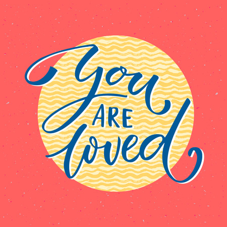 loved: You are loved. Vintage Valentines day card vector design with typography