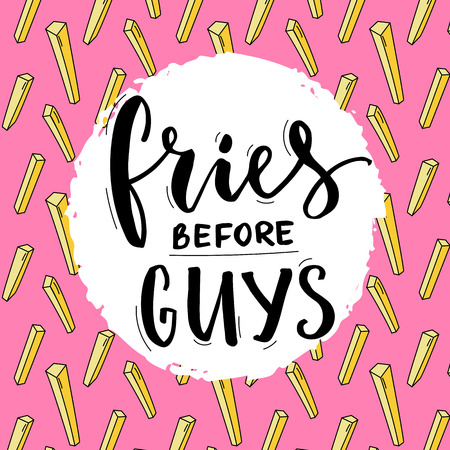 funny guys: Fries before guys. Feminism slogan. Feminist funny quote with french fries and modern typography. T-shirt print design.