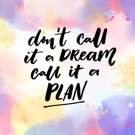 Dont call it a dream, call it a plan. Motivation quote, vector typography on pink and violet watercolor texture Иллюстрация