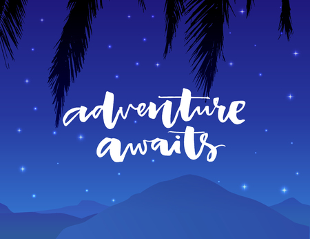 filtered: Adventure awaits. Inspirational saying about travel and vacation. Modern typography on night landscape background with palm leaf and mountains