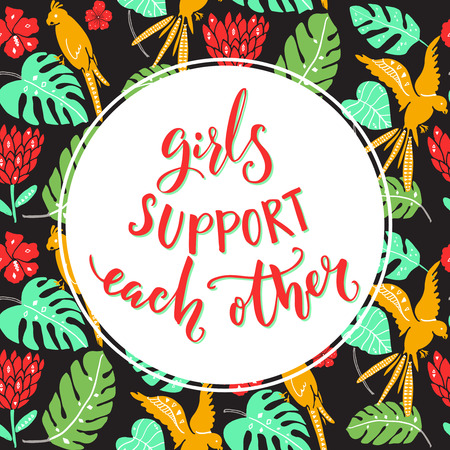 Girls support each other, Feminism quote handwritten on tropical background with parrots and palm leaves Illustration