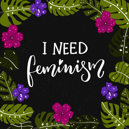 I need feminism caption at tropical frame with hand drawn palm leaves and tropical flowers Illustration