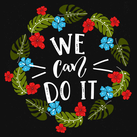 We can do it text, feminism slogan at tropical wreath with monstera leaves and exotic blue and red flowers