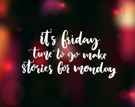 Il suo Venerdì, il tempo di andare a fare storie per Lunedi. frase divertente fine settimana per i social media Archivio Fotografico - 73215786