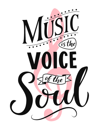 Music is the voice of the soul. Inspirational quote typography, vintage style sayingon white background. Dancing school wall art poster. Illustration