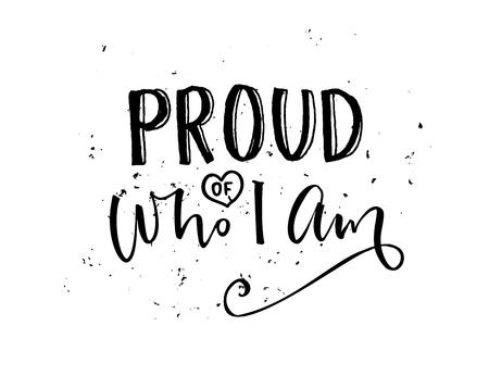 내가 누군지 자랑스러워. 영감 따옴표 달 필, 흰색 배경에 고립 된 검은 색 단어.