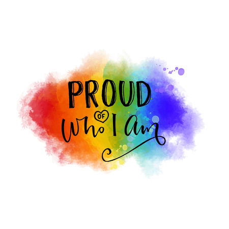 Proud of who I am. Inspiration quote. gay pride slogan on 6 colors rainbow texture.