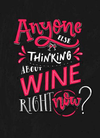 Abyone anders op dit moment aan wijn denken. Grappige typoghaphyaffiche met citaat over wijn. Roze en witte letters op blackboard achtergrond.