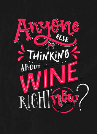Abyone else thinking about wine right now. Funny typoghaphy poster with quote about wine. Pink and white lettering on blackboard background. 向量圖像