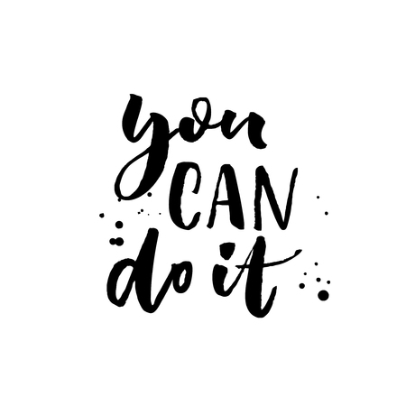 You can do it. Motivational quote calligraphy - black ink on white background with ink spots. Ilustração