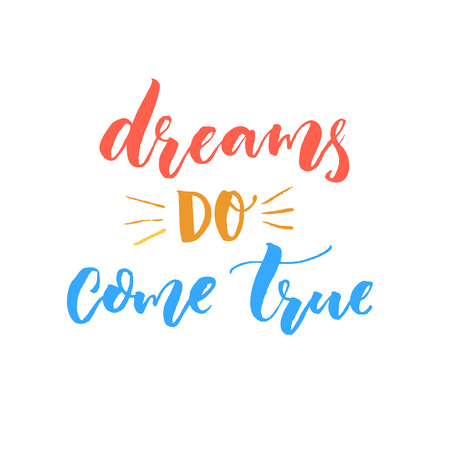 Dreams do come true. Inspirational quote about goals. Illustration