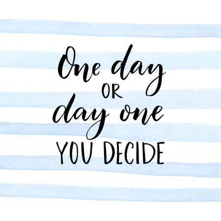 Eén dag of één dag. Jij beslist. Motiverende quote over start. Stock Illustratie