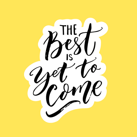 The best is yet to come. Inspirational quote for posters, wall art and social media. Brush typography, black letters on yellow Vectores