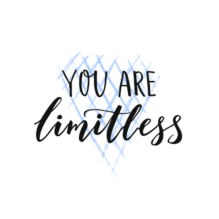 You are limitless. Motivational brush quote for wall art, t-shirt and social media. Stock Illustratie