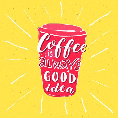 コーヒーは常に良いアイデアです。コーヒーについての心に強く訴えるフレーズ。 写真素材 - 83534637