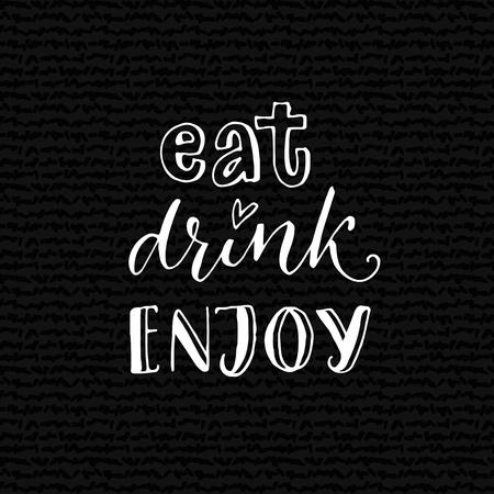 Eat, drink, enjoy. Inspirational quote for cafe or bar poster. Hand lettering design on black background Vettoriali