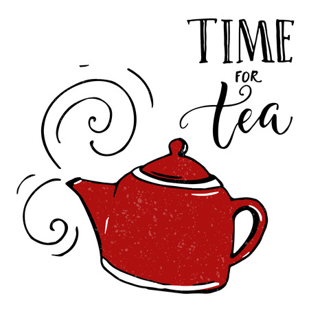 Time for tea. Inspirational poster with hand drawn red tea pot Illustration