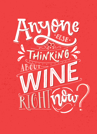 Iedereen anders die nu aan wijn denkt. Grappige gezegdeaffiche met wijncitaat. Roze en witte letters voor café en bars