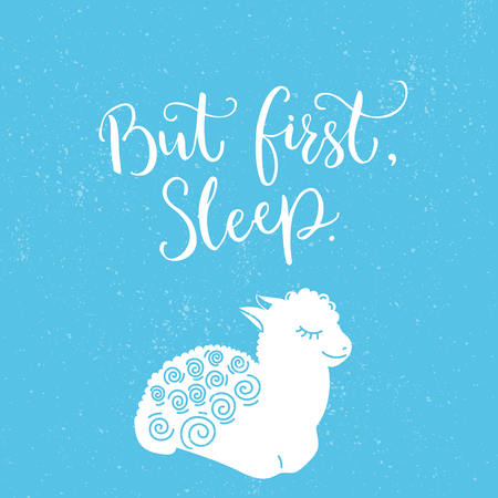 But first, sleep. Funny quote poster with illustration of little sleeping lamb at blue background