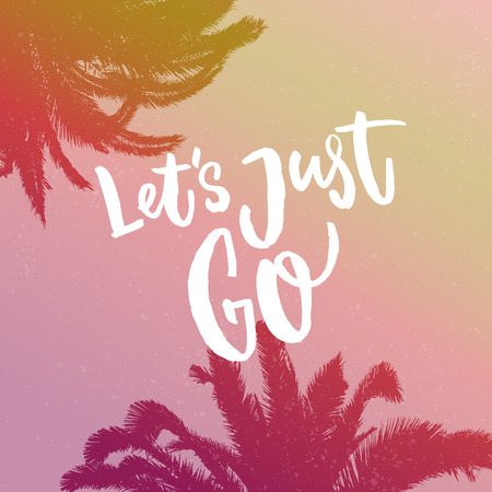 Lets just go. Inspirational quote about travel on gradient background with palm silhouette 向量圖像