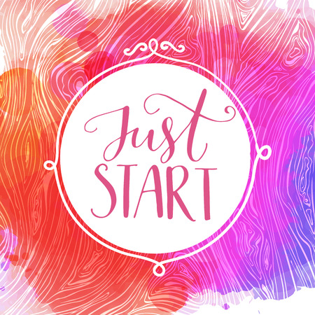 Just start. Motivational quote, hand lettering quote on pink and purple watercolor background Illustration