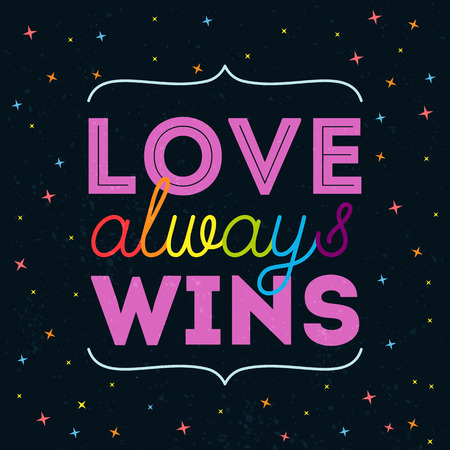 Love always wins. Inspirational romantic quote. LGBT pride slogan, rainbow letters at dark background.