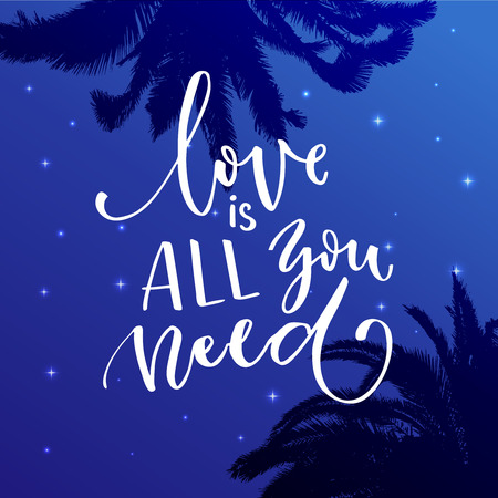 Love is all you need, Inspiration calligraphy on starry night background with palm silhouettes Иллюстрация