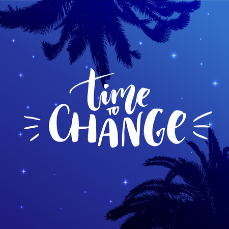 Time to change. Inspirational quote on starry night background with palm silhouettes Illustration