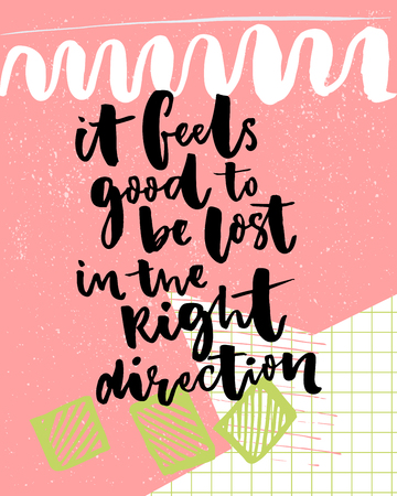 It feels good to be lost in the right direction. Inspirational saying about travel and life. Black typography on colorful pink background 向量圖像