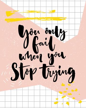Je mislukt alleen, als je ophoudt met het proberen. Motivatiecitaat, moderne kalligrafie Stockfoto - 83682680