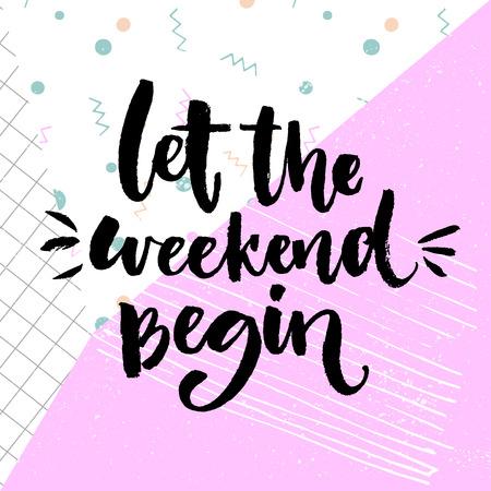 開始週末をしましょう。楽しい土曜日、オフィス動機引用について言っています。ベクトル書道。  イラスト・ベクター素材