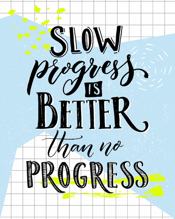 Slow progress is better than no progress. Motivation saying lettering. Vector typography poster with sport motivational quote Stock Vector - 83682684