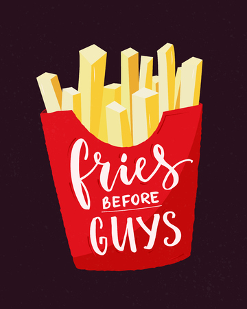 Fries before guys. Feminism slogan. Feminist funny quote with french fries and modern calligraphy. 向量圖像