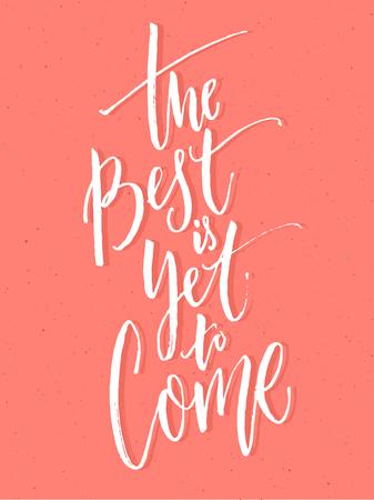 최고는 아직 없습니다. 영감을주는 긍정적 인 견적, 분홍색 배경에 서예 붓.
