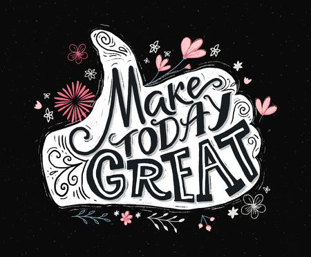 Make today great inspirational quotes.