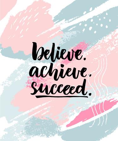 Credi, realizza, ottieni successo. Citazione di motivazione su struttura pastello astratta con i colpi della spazzola