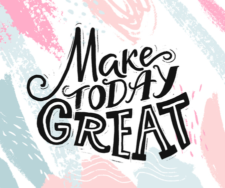 Make today great. Inspirational quote about day start. Motivational phrase for social media, cards and posters. Hand lettering at abstract pastel pink and blue background.