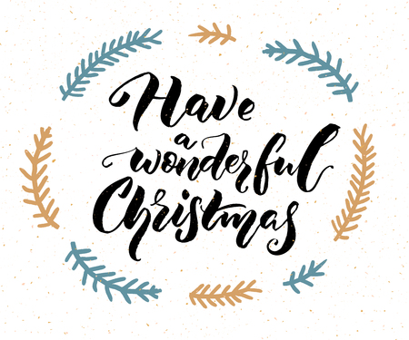Have a wonderful Christmas. Inspirational quote for greeting cards and gift tags